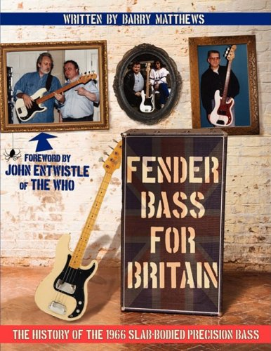 Download Fender Bass for Britain: The History of the 1966 Slab-Bodied Precision Bass PDF