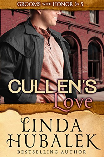 Cullen's Love (Grooms with Honor Book 5) by [Hubalek, Linda K.]