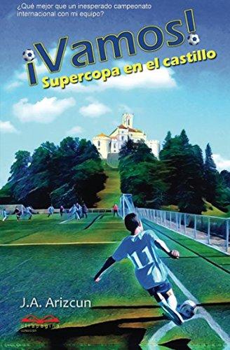 Supercopa en el castillo. ¡VAMOS! 2 (Spanish Edition)