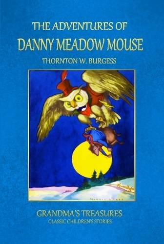 Read Online The Adventures of Danny Meadow Mouse ebook