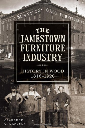 The Jamestown Furniture Industry: History in Wood, 1816-1920 (Store Furniture Md)