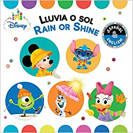 Rain or Shine / Lluvia o sol (English-Spanish) (Disney Baby) (Disney Bilingual) Board book – January 1, 2019