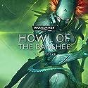 Howl of the Banshee: Warhammer 40,000 Audiobook by Gav Thorpe Narrated by Annemarie Gaillard, Harriet Kershaw, Susie Riddell, Caroline Sheen
