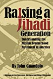 img - for Raising a Jihadi Generation: Understanding the Muslim Brotherhood Movement in America book / textbook / text book