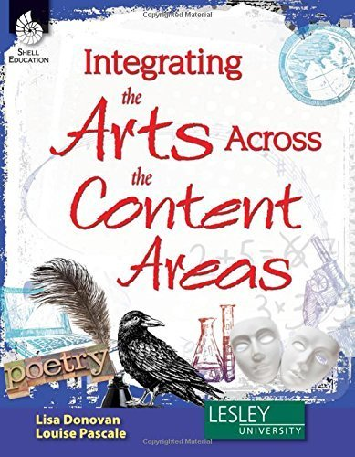 Integrating the Arts Across the Content Areas (Professional Books) by Lisa Donovan, Louise Pascale (2012) Perfect Paperback