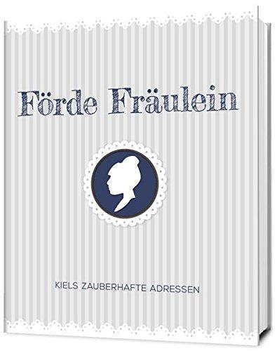 Förde Fräulein: Kiels zauberhafte Adressen