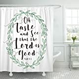 TOMPOP Shower Curtain Oh Taste and See That the Lord Is Good Bible Scripture Calligraphy Design with Watercolor Laurel Wreath Waterproof Polyester Fabric 72 x 72 inches Set with Hooks
