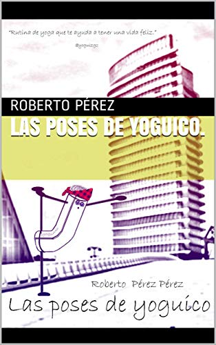 Las poses de Yoguico. (Spanish Edition) - Kindle edition by ...