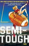 Semi-Tough: A Novel