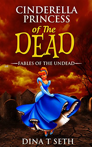 Zombie Kids Books : Princess of the Dead (from Cinderella): Fables of the Undead ( zombie books fiction,zombie books for kids,zombie books for kids) (zombie ... for kids - Fables of the Undead Book 2) (Scary Stories To Tell In The Dark Images)