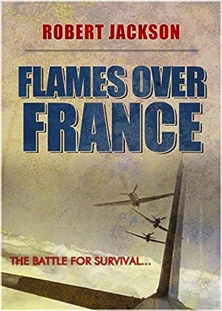 Flames Over France (Secret Squadron, book 2) by Robert Jackson
