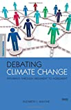 Debating Climate Change, Elizabeth L. Malone, 1844078280