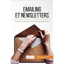 Emailing et newsletters: Toutes les clés pour une communication performante (Coaching pro t. 81) (French Edition)
