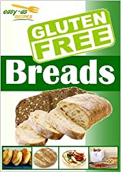 Easy-As Recipes - Gluten Free Breads Cookbook (Easy-As Gluten Free Recipes 1)