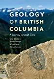 img - for Geology of British Columbia: A Journey Through Time book / textbook / text book