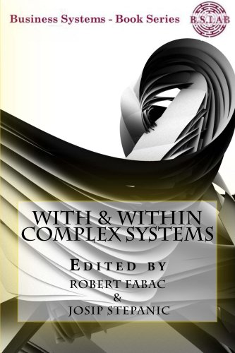 With & Within Complex Systems (Business Systems)
