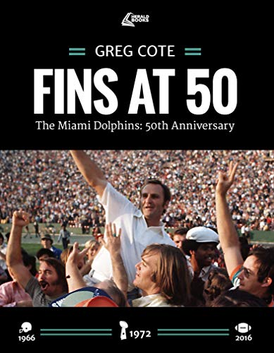 Fins at 50: The Miami Dolphins: 50th Anniversary (Football 50 Defense)