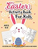 Easter Activity Book For Kids Ages 4-8: A Fun Kid Workbook Game For Learning, Easter Egg Coloring, Dot to Dot, Mazes, Word Search and More!