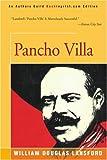 Pancho Villa, William D. Lanford, 0595156576