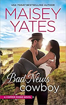 Bad News Cowboy: An Anthology (Copper Ridge Book 3) by [Yates, Maisey]