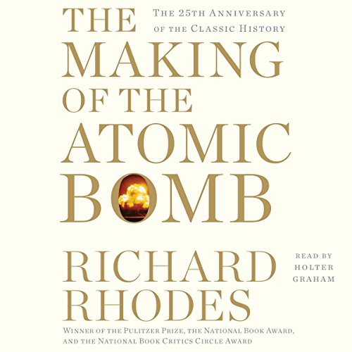 The Making of the Atomic Bomb: 25th Anniversary - Bomb Audio Book