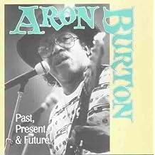 Past Present & Future by Aron Burton (1993-11-24)