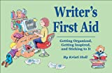 Writer's First Aid : Getting Organized, Getting Inspired, and Sticking to It, Holl, Kristi, 188971531X