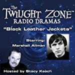 Black Leather Jackets: The Twilight Zone Radio Dramas | Earl Hamner