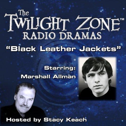 Black Leather Jackets: The Twilight Zone Radio Dramas