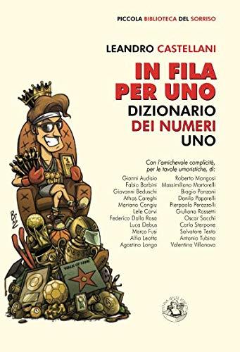 In fila per uno: Dizionario dei numeri uno (Italian Edition)