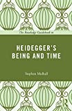 The Routledge Guidebook to Heidegger's Being and Time, Stephen Mulhall, 0415664446