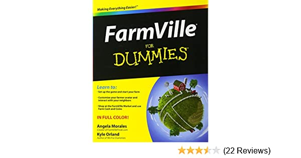FarmVille For Dummies: Angela Morales, Kyle Orland