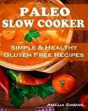 Paleo Slow Cooker, Amelia Simons, 1494266008