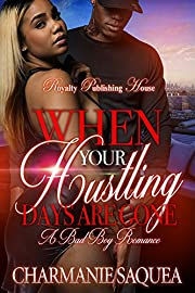 When Your Hustling Days Are Gone: A Bad Boy Romance