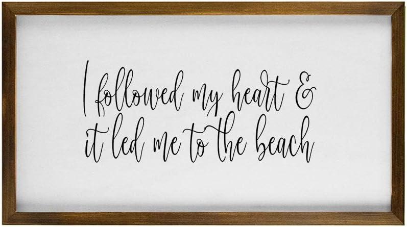 Sign-Wood Sign, Beach Home Decor, I Followed My Heart and It Led Me to The Beach, Beach House, Living Room Sign, Entryway Sign, Ocean Decor Housewarming Wall Art 12x22,s0273