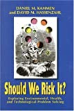 img - for Should We Risk It? Exploring Environmental, Health, and Technological Problem Solving by Daniel M. Kammen (1999-04-19) book / textbook / text book