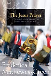 The Jesus Prayer by Frederica Mathews-Green