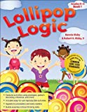 Lollipop Logic, Book 1 (Grades K-2)