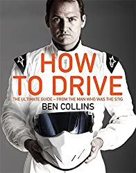 How to Drive: the Ultimate Guide, from the Man Who Was The Stig