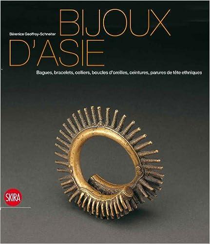 Bijoux dAsie : Bagues, bracelets, colliers, boucles doreilles, ceintures, parures de tête ethniques de la collection Ghysels