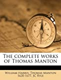 The Complete Works of Thomas Manton, William Harris and Thomas Manton, 1149313994