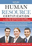 Kaplan Human Resource Certification: Proven, Practical Tools to Help You Pass the PHR and SPHR Exams (Kaplan Human Resource Certification: Preparing for the Phr &)
