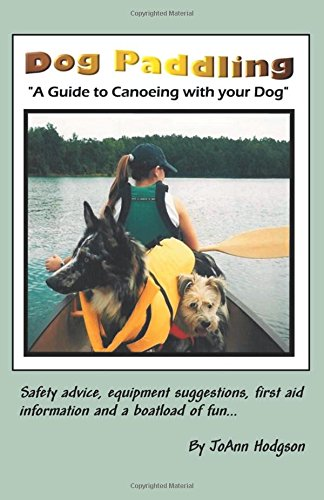 Read Online Dog Paddling: A Guide to Canoeing with your Dog pdf epub
