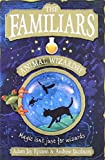 img - for The Familiars: Animal Wizardry by Adam Epstein (2010-09-30) book / textbook / text book
