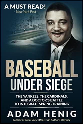 Baseball Under Siege: The Yankees, the Cardinals, and a Doctor's Battle to Integrate Spring Training