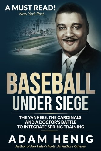 Books : Baseball Under Siege: The Yankees, the Cardinals, and a Doctor's Battle to Integrate Spring Training