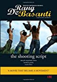 Rang De Basanti: The Shooting Script