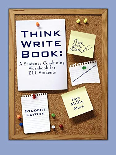 Think Write Book:: A Sentence Combining Workbook for ELL Students (Student Edition)