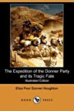 The Expedition of the Donner Party and Its Tragic Fate, Eliza Poor Donner Houghton, 1409903389