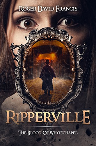 #freebooks – Ripperville: The Blood Of Whitechapel by Roger David Francis
